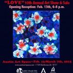 """""""LOVE"""" Show At Austin Art Space through March 7th"""