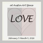 """LOVE"" at Austin Art Space"